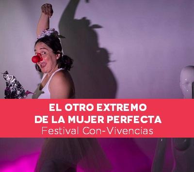 6. EL OTRO EXTREMO DE LA MUJER PERFECTA Festival Con-Vivencias