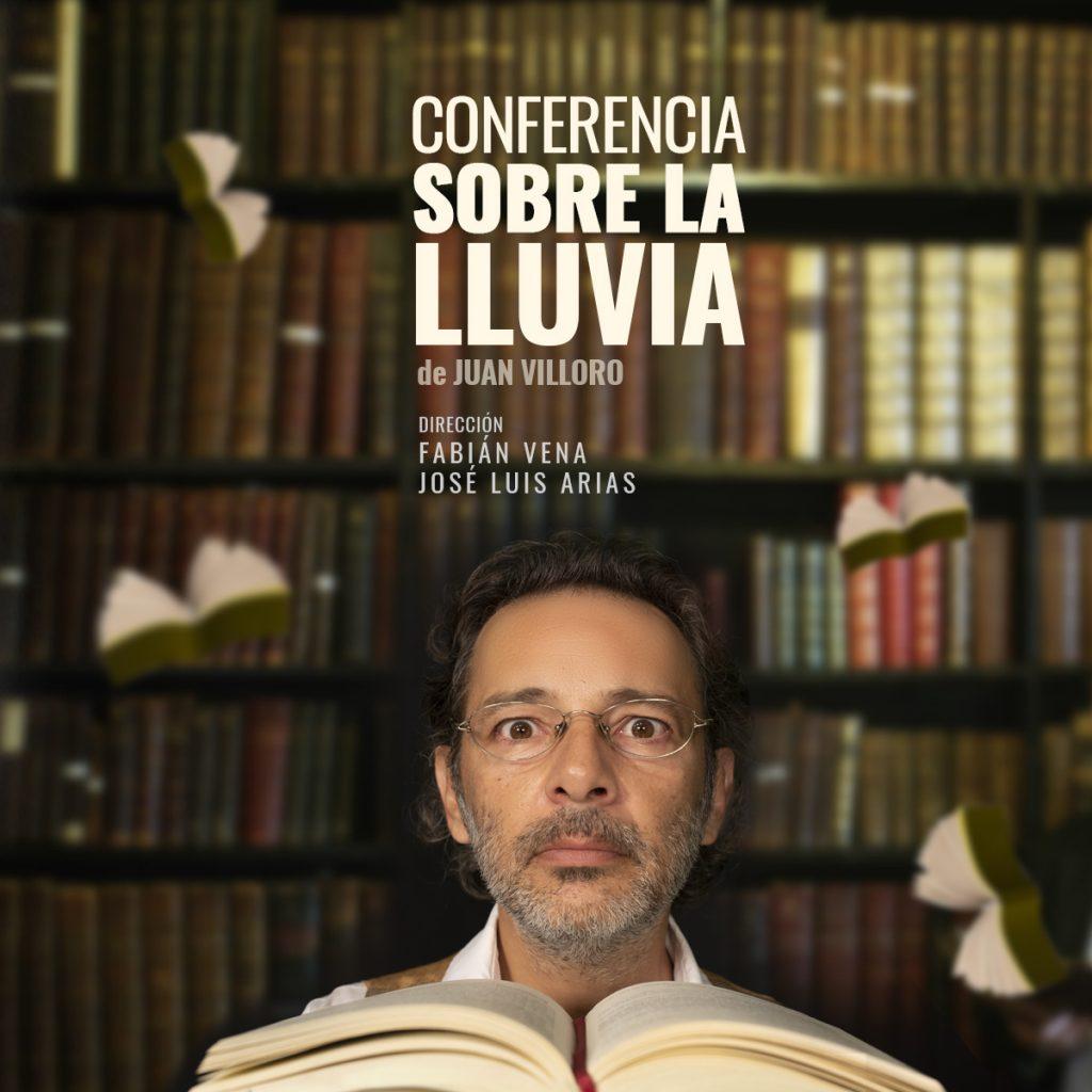 """""""Conferencia sobre la lluvia"""" V Ciclo de Teatro Argentino @ El Umbral de Primavera"""